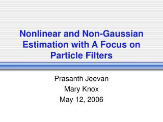 Nonlinear and Non-Gaussian Estimation with A Focus on Particle Filters
