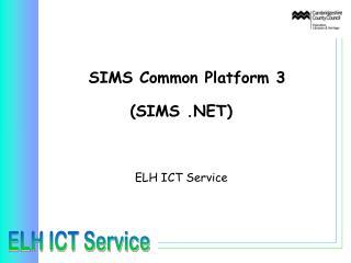 SIMS Common Platform 3