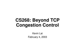 CS268: Beyond TCP Congestion Control