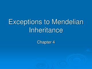 Exceptions to Mendelian Inheritance
