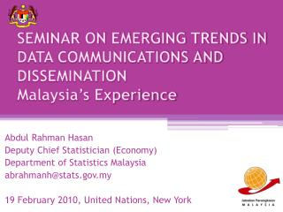 SEMINAR ON EMERGING TRENDS IN DATA COMMUNICATIONS AND DISSEMINATION Malaysia's Experience