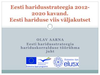 Eesti  haridusstrateegia 2012-2020 kavand. Eesti hariduse viis  väljakutset