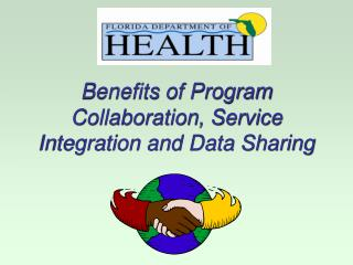Benefits of Program Collaboration, Service Integration and Data Sharing