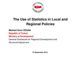 Mehmet Emin �ZSAN Republic of Turkey Ministry of Development