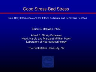 Good Stress-Bad Stress Brain-Body Interactions and the Effects on Neural and Behavioral Function
