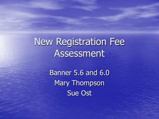 New Registration Fee Assessment