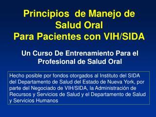 Principios  de Manejo de Salud Oral  Para Pacientes con VIH/SIDA