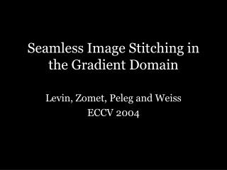 Seamless Image Stitching in the Gradient Domain