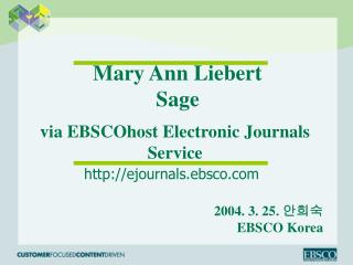 Mary Ann Liebert  Sage via EBSCOhost Electronic Journals Service