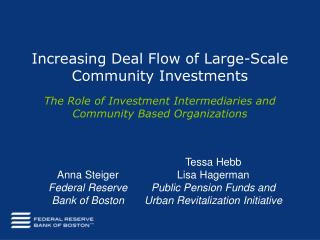Increasing Deal Flow of Large-Scale Community Investments  The Role of Investment Intermediaries and Community Based Org