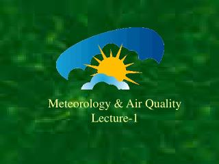 Meteorology & Air Quality Lecture-1