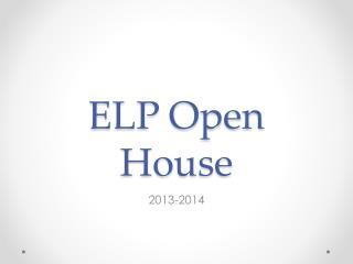 ELP Open House