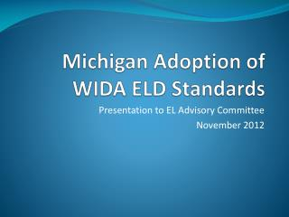 Michigan Adoption of WIDA ELD Standards