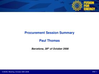 Procurement Session Summary Paul Thomas Barcelona, 28 th  of October 2008