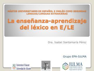 Dra. Isabel Santamaría Pérez Grupo EPA-IULMA