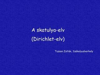A skatulya-elv  (Dirichlet-elv)