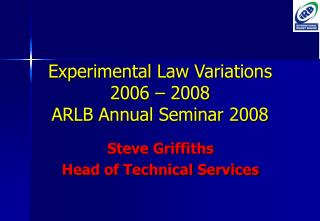 Experimental Law Variations  2006 – 2008 ARLB Annual Seminar 2008