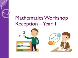 Mathematics Workshop Reception – Year 1