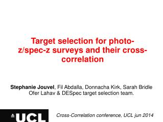 Target selection for photo- z/spec-z  surveys and their cross-correlation