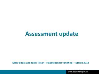 Mary Boole and Nikki Tilson - Headteachers' briefing  – March 2014
