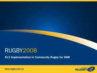 ELV Implementation in Community Rugby for 2009