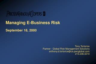 Managing E-Business Risk September 18, 2000 Tony Tortorice