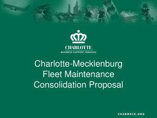 Charlotte-Mecklenburg Fleet Maintenance Consolidation Proposal