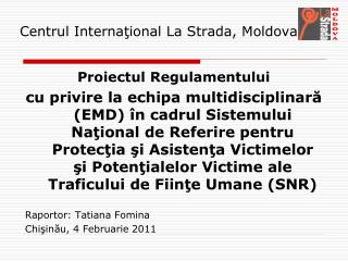 Centrul Interna ţional La Strada, Moldova