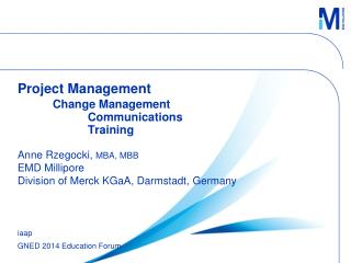 Project Management Change Management 		Communications 		Training