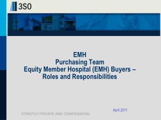 EMH   Purchasing Team  Equity Member Hospital (EMH) Buyers –  Roles and Responsibilities