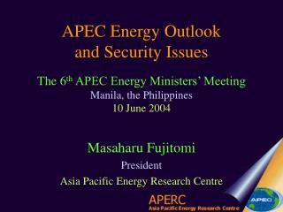 Masaharu Fujitomi President Asia Pacific Energy Research Centre