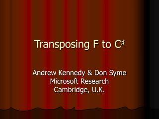 Transposing F to C