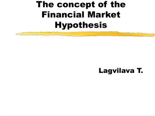 The concept of the Financial Market Hypothesis