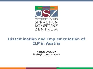 Dissemination and Implementation of ELP in Austria
