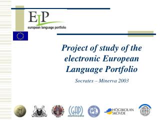 Project of study of the electronic European Language Portfolio Socrates – Minerva 2003