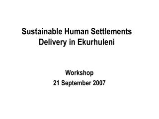 Sustainable Human Settlements Delivery in Ekurhuleni