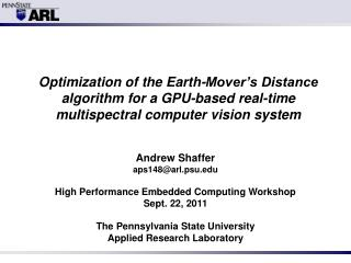 Andrew Shaffer aps148@arl.psu High Performance Embedded Computing Workshop Sept. 22, 2011