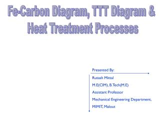 Fe-Carbon Diagram, TTT Diagram &  Heat Treatment Processes