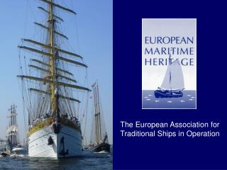 The European Association for Traditional Ships in Operation