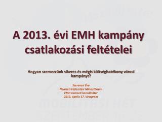 A 2013. évi EMH kampány csatlakozási feltételei