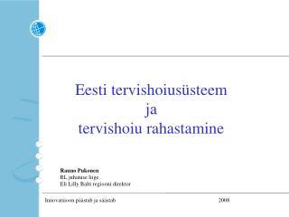 Eesti tervishoiusüsteem ja tervishoiu rahastamine