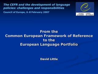 From the  Common European Framework of Reference  to the  European Language Portfolio