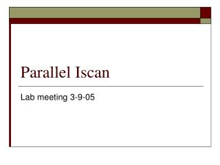 Parallel Iscan