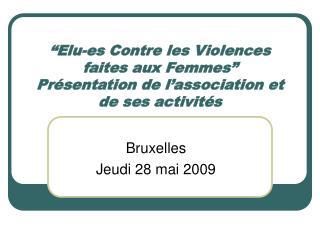"""""""Elu-es Contre les Violences faites aux Femmes"""" Présentation de l'association et de ses activités"""