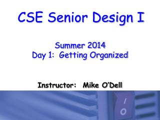 Summer 2014 Day 1:  Getting Organized