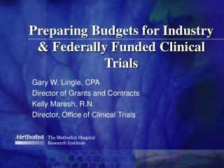 Preparing Budgets for Industry  Federally Funded Clinical Trials