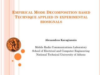 Empirical Mode Decomposition based Technique applied in experimental biosignals