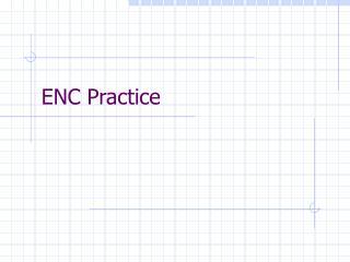 ENC Practice