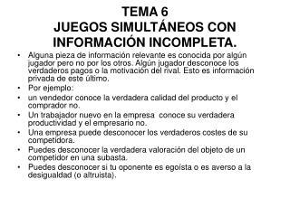TEMA 6  JUEGOS SIMULTÁNEOS CON INFORMACIÓN INCOMPLETA.