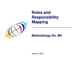 Roles and Responsibility Mapping Methodology No. M4 August, 2000